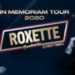 ROXETTE ULTIMATE TRIBUTE – In Memoriam Tour 2020 – Čt 23.4.
